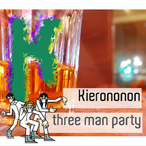 Kieronononon - Three Man Party
